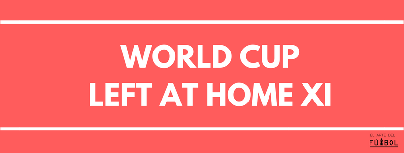 World Cup Left At Home XI.