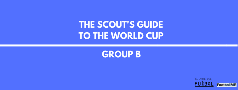 The Scout's Guide to the World Cup: Group B