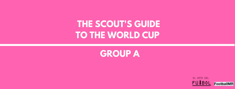 The Scout's Guide to the World Cup: Group A