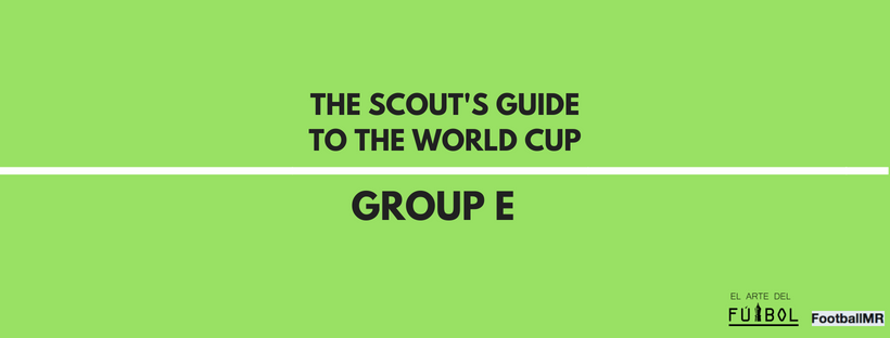 The Scout's Guide To The World Cup: Group E