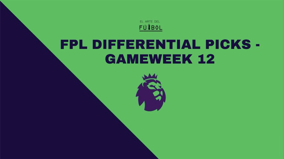 Preparing For FPL GW12 Fixtures: The Differentials