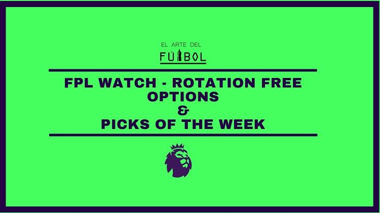 FPL watch – Rotation free options & EADF picks of the week