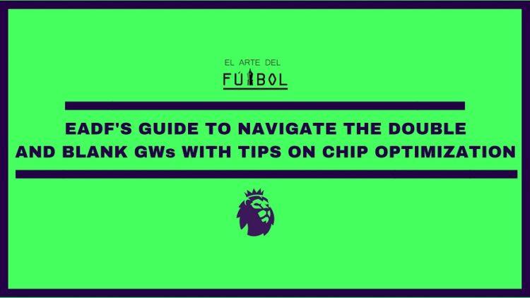 double gamweek blank gameweek optimising your chips