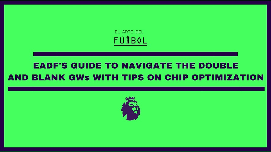 double gamweek blank gameweek optimising your chips
