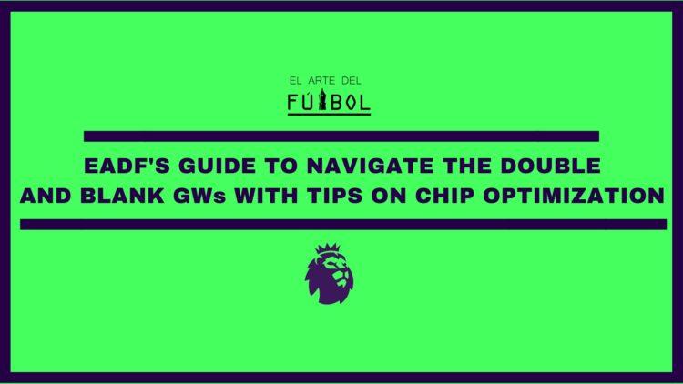 double gameweek blank gameweek optimizing your chips