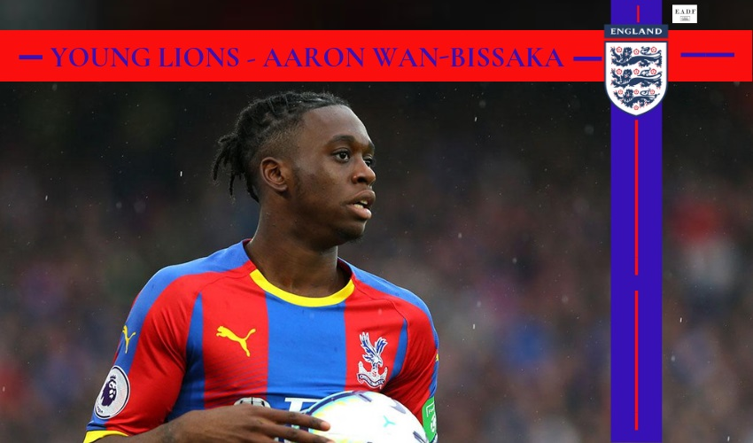 Young Lions – Aaron Wan-Bissaka