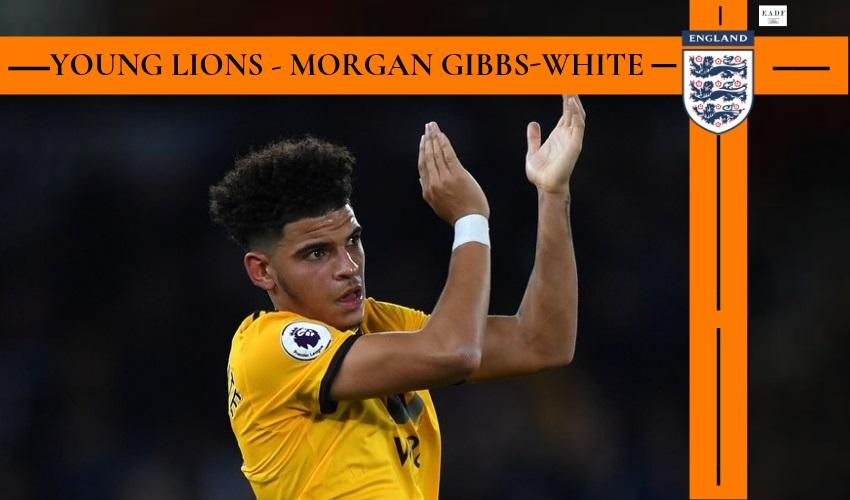 Young Lions – Morgan Gibbs-White