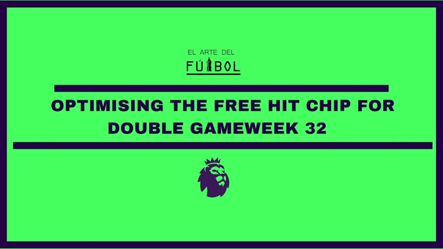FPL – Optimizing the Free hit chip for double GW32