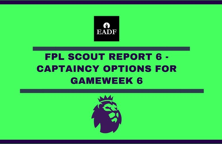 Goals - FPL 2019/20 Scout Report 6 - Captaincy options for gameweek 6