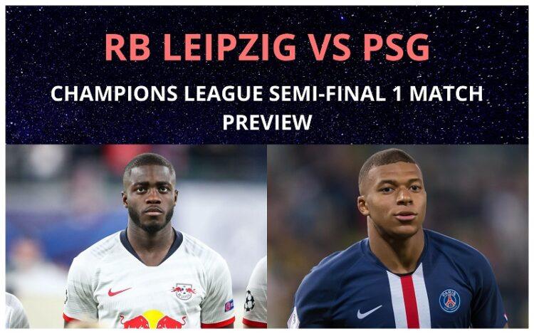 RB Leipzig vs Paris Saint-German - UCL Semifinal 1 Preview
